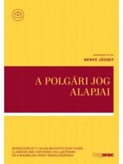 Benke József  (Szerk.) - A polgári jog alapjai