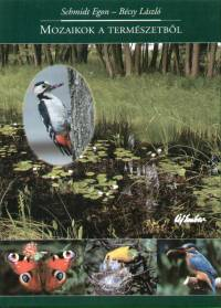 Bécsy László - Schmidt Egon - Mozaikok a természetből