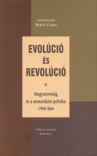 Békés Csaba  (Szerk.) - Evolúció és revolúció