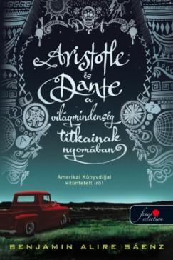 Benjamin Alire Sáenz - Aristotle és Dante a világmindenség titkainak nyomában