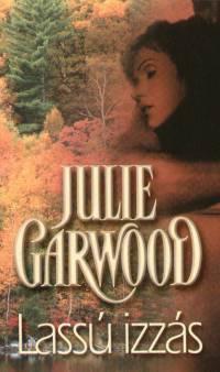 Julie Garwood - Lassú izzás