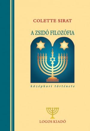 Sirat Colette - A zsid� filoz�fia k�z�pkori t�rt�nete a k�ziratos �s nyomtatott sz�vegek alapj�n