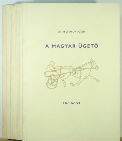 Vecseklőy József - A magyar ügető 1-5.