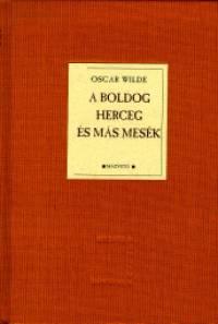 Oscar Wilde - A boldog herceg és más mesék