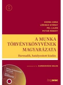 Dr. Kozma Anna - Dr. Lőrincz György - Dr. Pál Lajos - Dr. Pethő Róbert - A Munka Törvénykönyvének Magyarázata