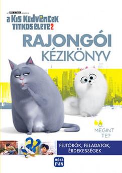 - A kis kedvencek titkos élete 2. - Rajongói kézikönyv