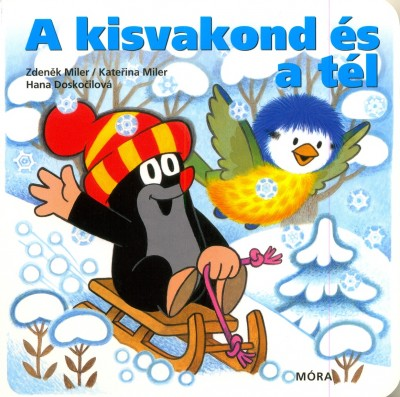 Hana Doskocilová - Katerina Miler - Zdenek Miler - A kisvakond és a tél