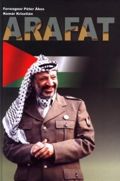 Ferwagner Péter Ákos - Komár Krisztián - Arafat