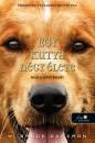 W. Bruce Cameron - Egy kutya négy élete - puha kötés