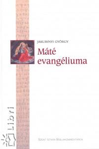 Jakubinyi György - Máté evangéliuma