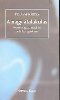 Polányi Károly - A nagy átalakulás