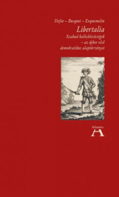 Jacob De Bucquoi - Daniel Defoe - Alexandre-Olivier Exquemelin - Libertalia