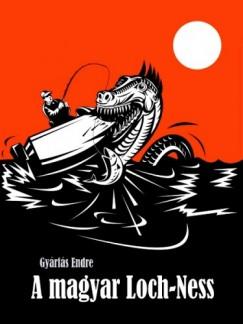 Gyárfás Endre - A magyar Loch-Ness