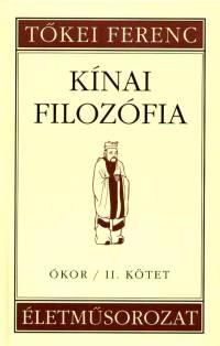 Tőkei Ferenc  (Szerk.) - Kínai filozófia - Ókor /II. kötet