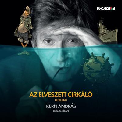 Rejtő Jenő - Kern András - Az elveszett cirkáló - Hangoskönyv