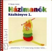 P. Fábián Anikó - Házimanók kézikönyve 1.