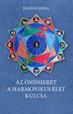Bárdos Erika - Az önismeret a harmonikus élet kulcsa
