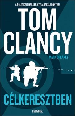 Tom Clancy - Mark Greaney - Célkeresztben