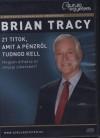Brian Tracy - 21 titok, amit a p�nzr�l tudnod kell - Hangosk�nyv