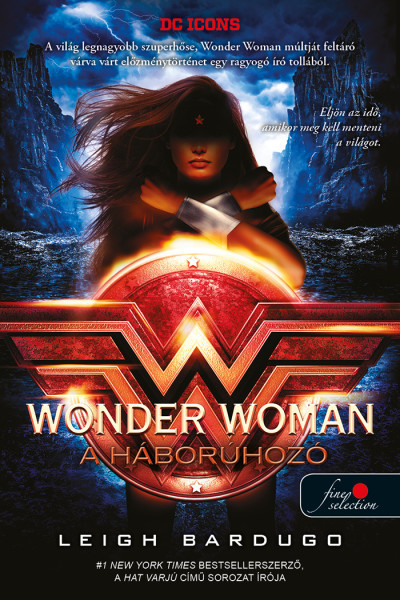 Leigh Bardugo - Wonder Woman - A háborúhozó
