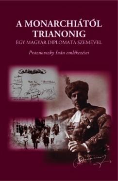 Zeidler Miklós  (Szerk.) - A Monarchiától Trianonig egy magyar diplomata szemével