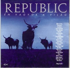 Republic - Én vagyok a világ - CD