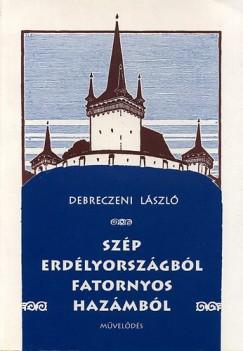 Debreczeni László - Szép Erdélyországból fatornyos hazámból