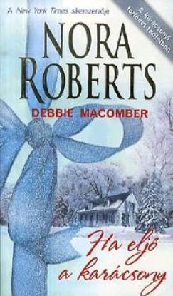 Debbie Macomber - Nora Roberts - Ha eljő a karácsony