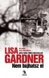 Lisa Gardner - Nem b�jhatsz el