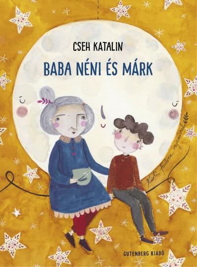 Cseh Katalin - Baba néni és Márk