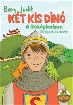 Berg Judit - Két kis dinó a középkorban