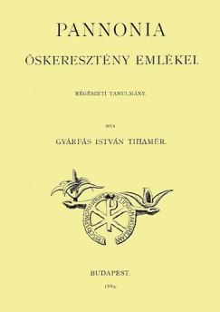 Gyárfás István - Pannónia őskeresztény emlékei - Régészeti tanulmány