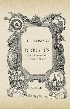Turczi István - Deodatus