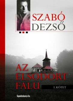 Szabó Dezső - Az elsodort falu I.