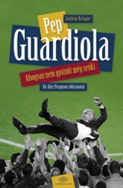 Guillem Balague - Pep Guardiola