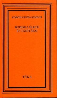 Kőrösi Csoma Sándor - Buddha élete és tanításai