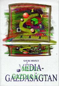 Gálik Mihály - Médiagazdaságtan