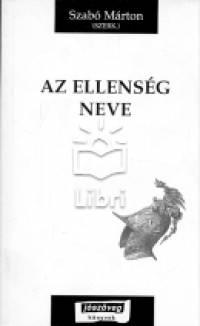 Szabó Márton  (Szerk.) - Az ellenség neve