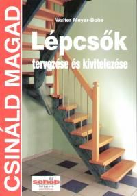 Walter Meyer-Bohe - Lépcsők tervezése és kivitelezése