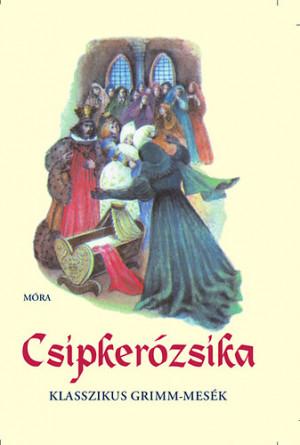 Grimm Testv�rek - V. Bin�t �gnes (V�L.) - Csipker�zsika
