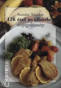 Somlai Sándor - 126 étel nyúlhúsból