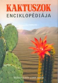 Libor Kunte - Rudolf Subik - Kaktuszok enciklopédiája