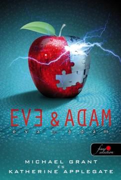 Katherine Applegate - Michael Grant - Éva és Ádám