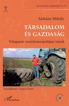 Sárkány Mihály - Dr. Vargyas Gábor  (Összeáll.) - Társadalom és gazdaság
