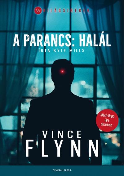 Vince Flynn - Kyle Mills - A parancs: halál