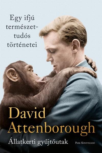 David Attenborough - Egy ifjú természettudós történetei