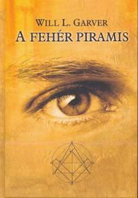 William L. Garver - A fehér piramis
