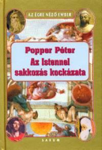 Popper Péter - Az Istennel sakkozás kockázata