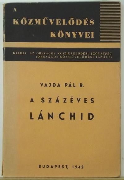 Vajda Pál - A százéves Lánchíd