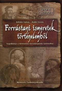 Kőfalvi Tamás - Makk Ferenc - Forrástani ismeretek történelemből